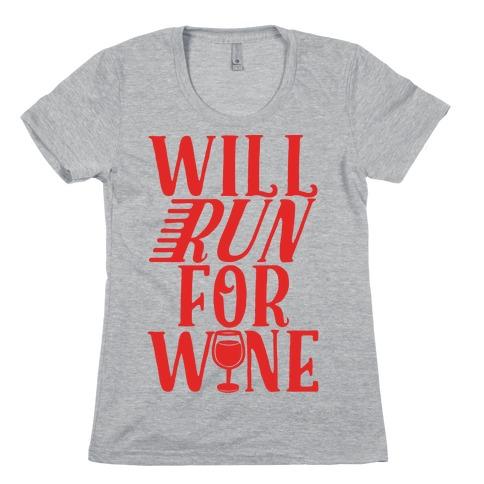 Will Run For Wine Womens T-Shirt