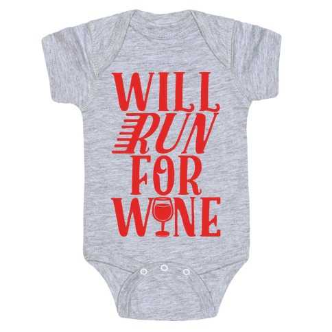 Will Run For Wine Baby Onesy
