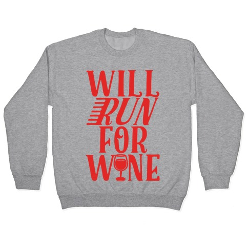 Will Run For Wine Pullover