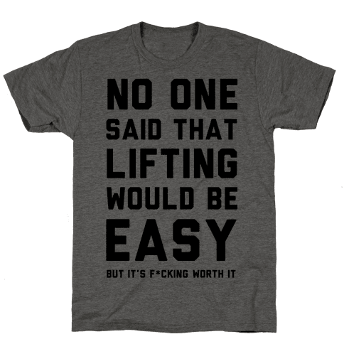No One Said Lifting Would Be Easy