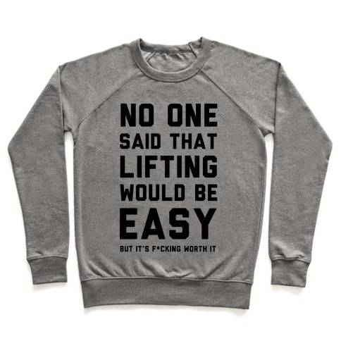 No One Said Lifting Would Be Easy Pullover