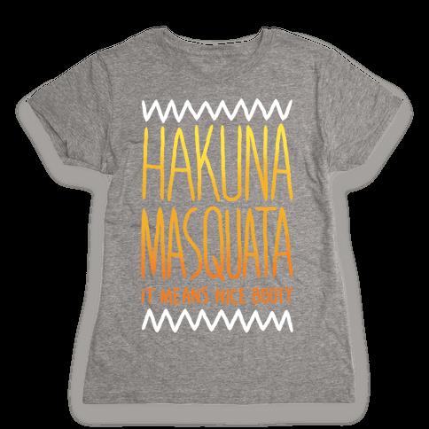 Hakuna Masquata Womens T-Shirt