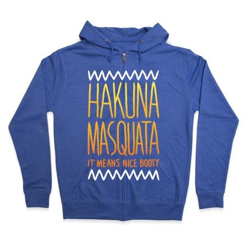 Hakuna Masquata Zip Hoodie
