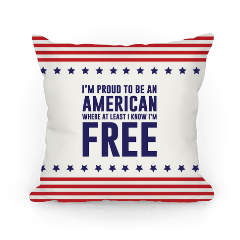 I'm Proud To Be An American Pillow