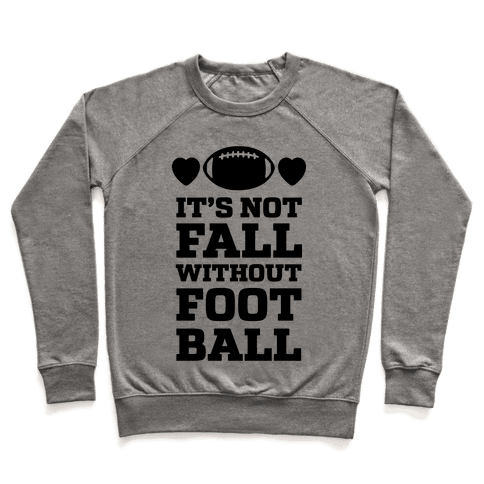 It's Not Fall Without Football Pullover