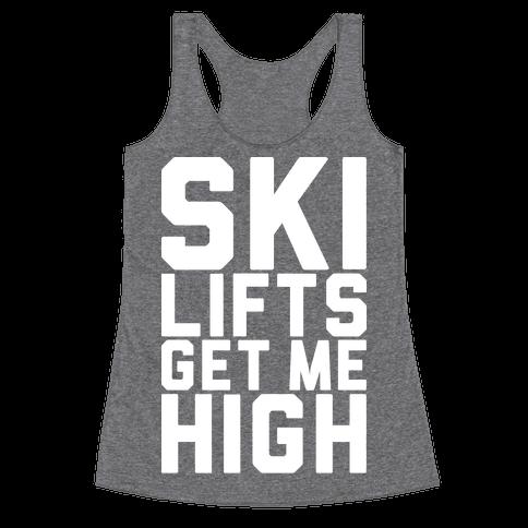 Ski Lifts Get Me High Racerback Tank Top