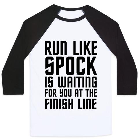 Run Like Spock Baseball Tee