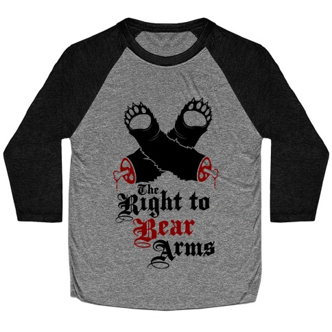 Right To Bear Arms (Political) Baseball Tee