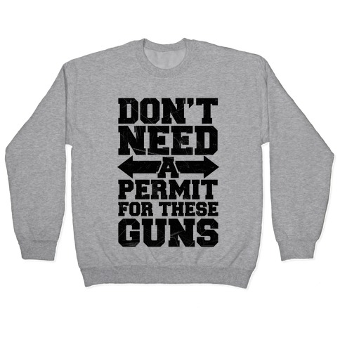 Don't Need A Permit For These Guns Pullover