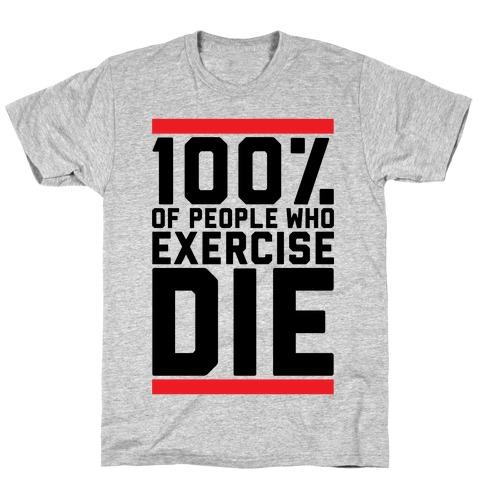 100% Die Mens T-Shirt