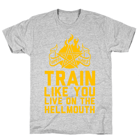 Train Like You Live On The Hellmouth Mens T-Shirt
