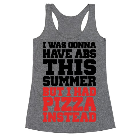 Pizza Body For The Summer Racerback Tank Top