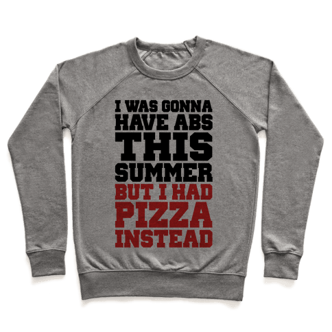 Pizza Body For The Summer Pullover