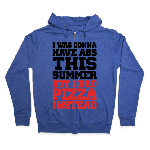 Pizza Body For The Summer Zip Hoodie