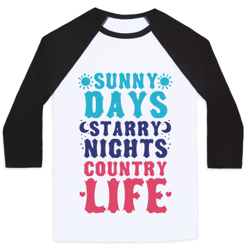 Sunny Days, Starry Nights, Country Life Baseball Tee