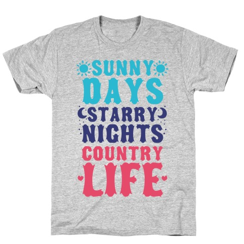 Sunny Days, Starry Nights, Country Life T-Shirt