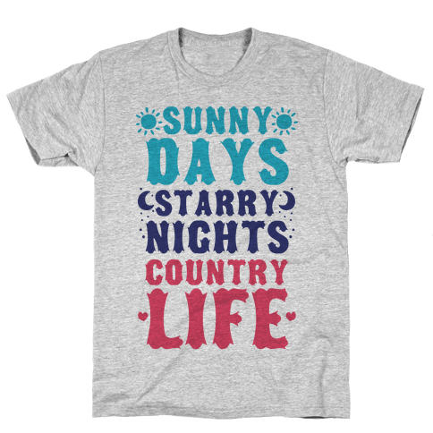 Sunny Days, Starry Nights, Country Life Mens T-Shirt