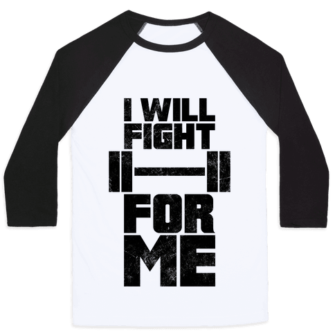 I Will Fight For Me (Vintage) Baseball Tee