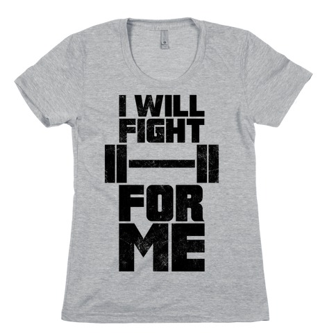 I Will Fight For Me (Vintage) Womens T-Shirt