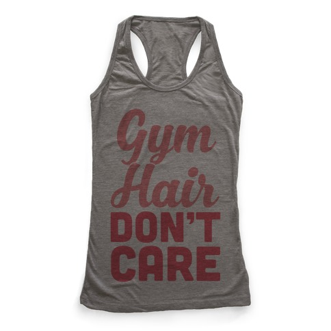 bf877fa8 Gym Hair Don't Care Racerback Tank | Activate Apparel