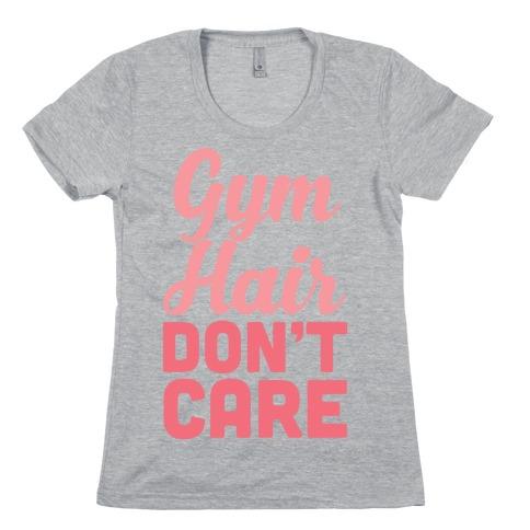 Gym Hair Don't Care Womens T-Shirt