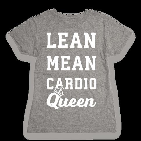Lean Mean Cardio Queen Womens T-Shirt