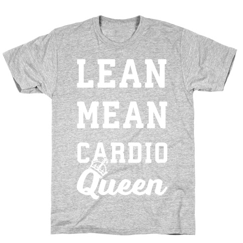 Lean Mean Cardio Queen T-Shirt