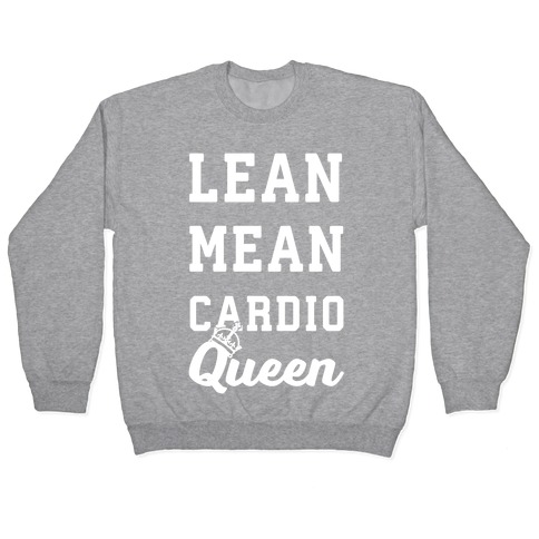 Lean Mean Cardio Queen Pullover