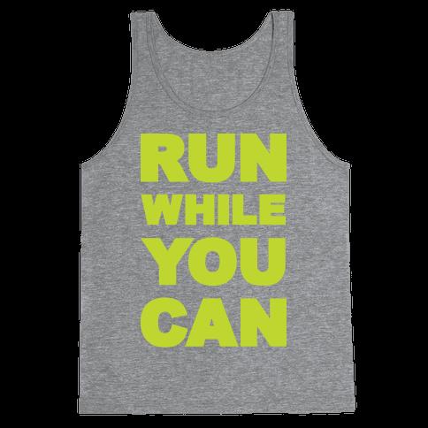 Run While You Can Tank Top
