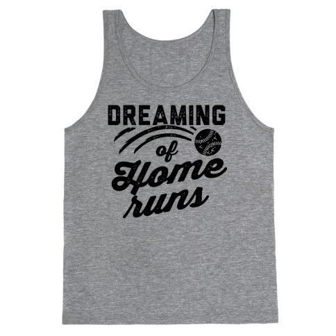 Dreaming Of Home Runs Tank Top