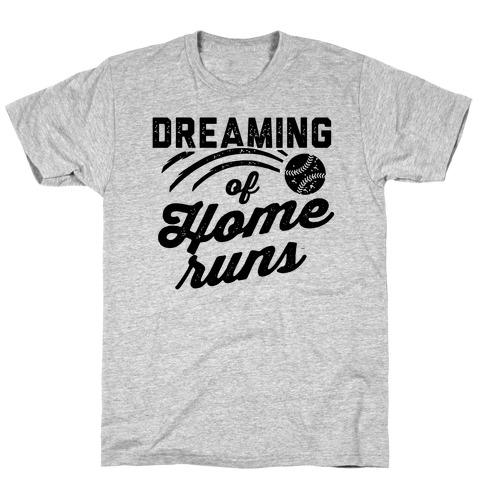 Dreaming Of Home Runs T-Shirt