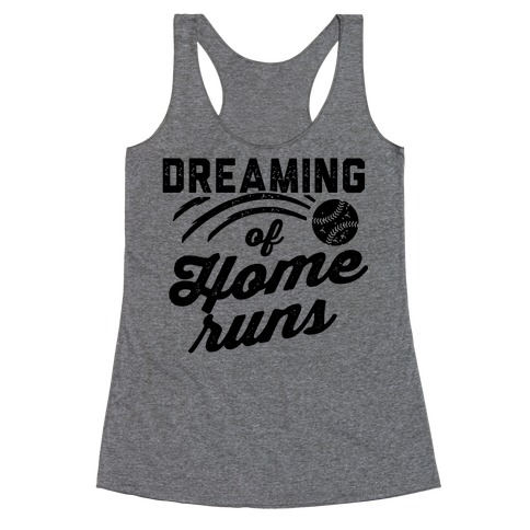 Dreaming Of Home Runs Racerback Tank Top