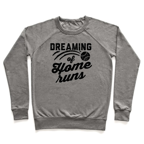Dreaming Of Home Runs Pullover
