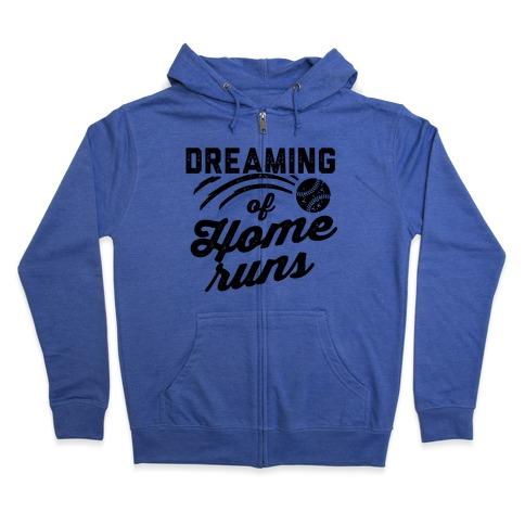 Dreaming Of Home Runs Zip Hoodie