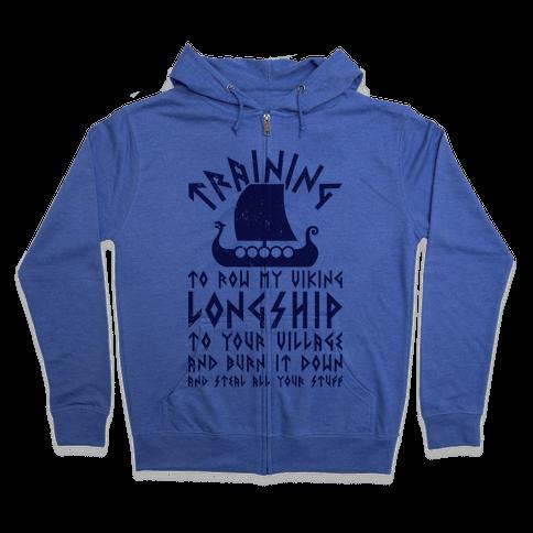 Training To Row My Viking Longship Zip Hoodie