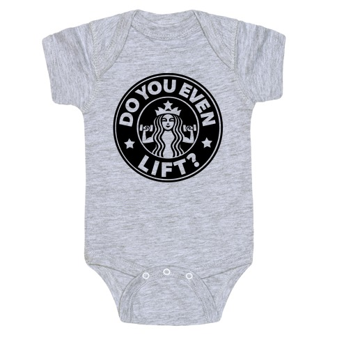 Do You Even Lift Coffee Parody Baby Onesy