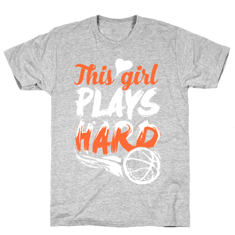 This Girl Plays Hard (Basketball) Mens T-Shirt