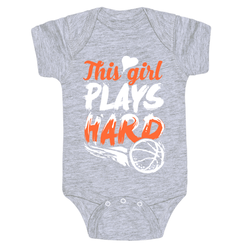 This Girl Plays Hard (Basketball) Baby Onesy