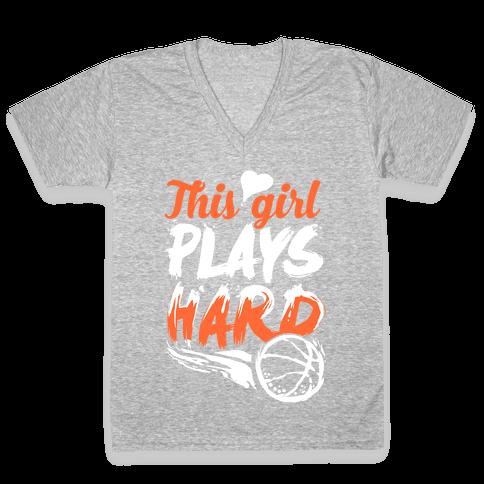 This Girl Plays Hard (Basketball) V-Neck Tee Shirt