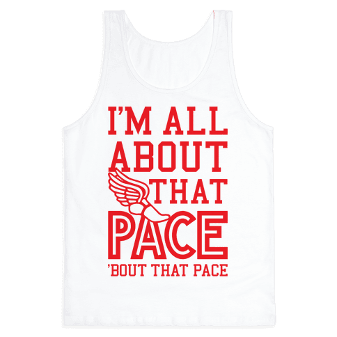 You Know I'm All About That Pace