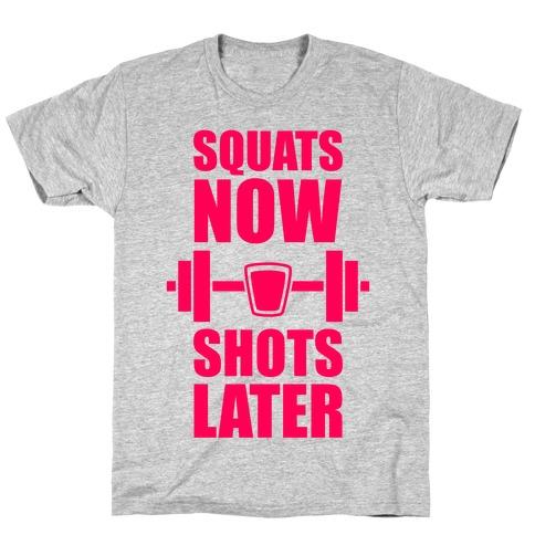 Squats Now, Shots Later Mens T-Shirt