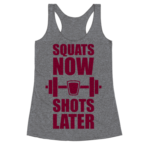 Squats Now, Shots Later