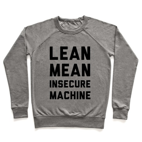 Lean Mean Insecure Machine Pullover
