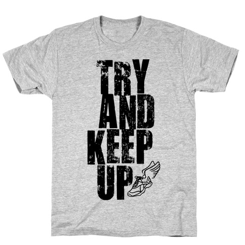 Try And Keep Up (Tank) T-Shirt
