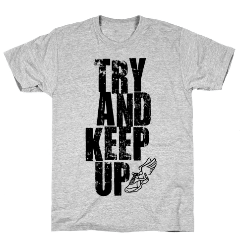 Try And Keep Up (Tank) Mens T-Shirt