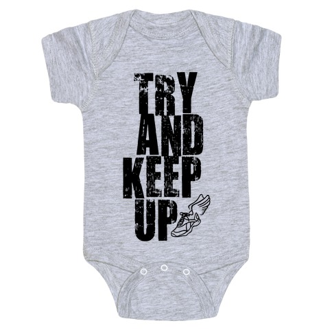 Try And Keep Up (Tank) Baby Onesy