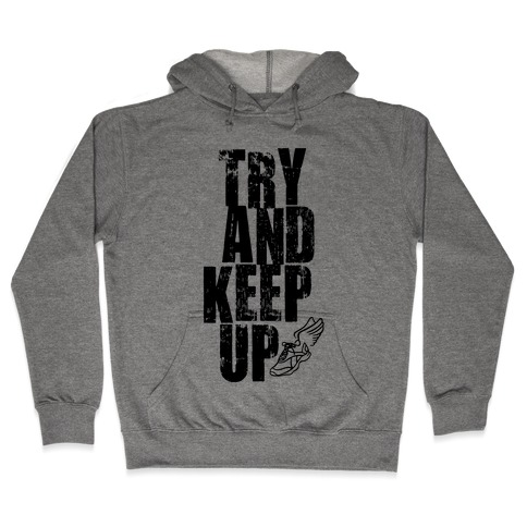 Try And Keep Up (Tank) Hooded Sweatshirt