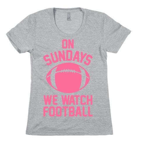 On Sundays We Watch Football Womens T-Shirt