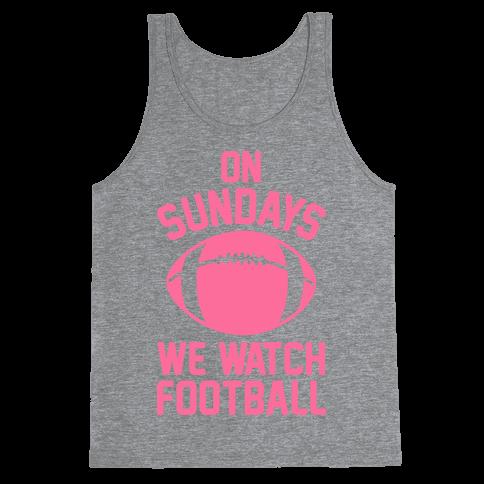 On Sundays We Watch Football Tank Top