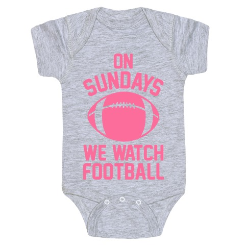 On Sundays We Watch Football Baby Onesy
